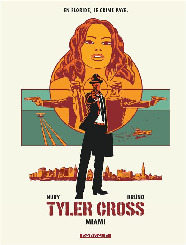 TYLER CROSS T3 TYLER CROSS - TOME 3 - MIAMI BRUNO DARGAUD